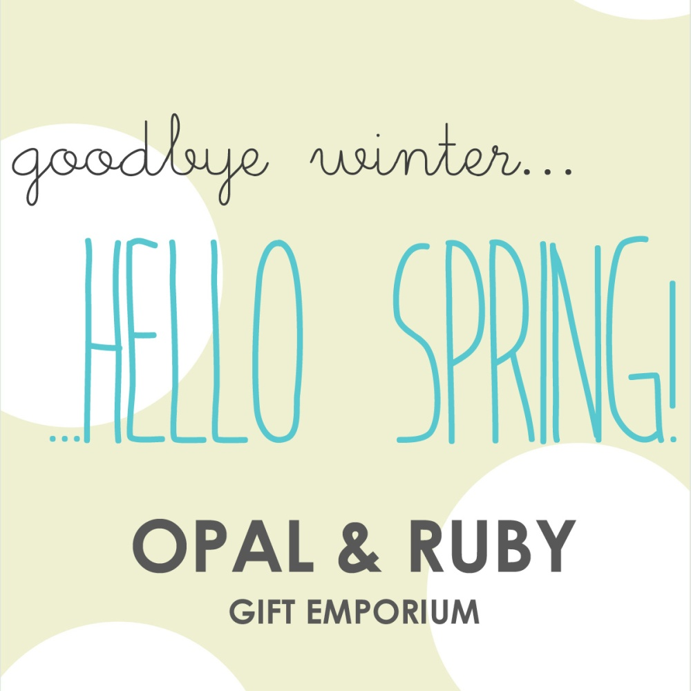 Happy Spring from Opal & Ruby!